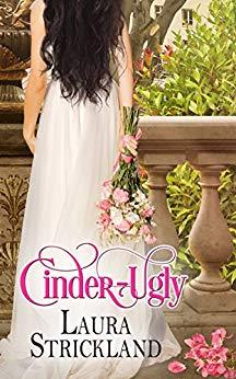 Cinder-Ugly by Laura Strickland www.sorchiadubois.com