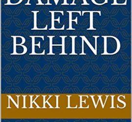 The Damage Left Behind by Nikki Lewis www.sorchiadubois.com
